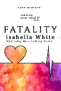 Fatality: An Alternative Ending to Imperfect Love (The What If, #1) - Isabella White