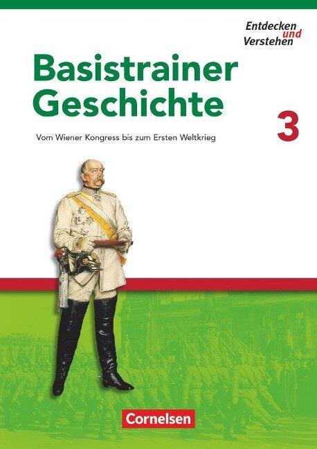 Entdecken und Verstehen. Basistrainer Geschichte 3 -