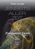 Jenseits aller Zeit - Zielpunkt Zenit - Peter Jungk
