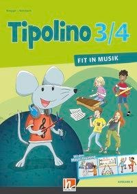 Tipolino 3/4 - Fit in Musik. Schülerbuch. Ausgabe D - Kurt Rohrbach, Katrin-Uta Ringger