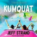 KUMQUAT D - Jeff Strand