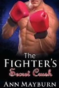 The Fighter's Secret Crush - Ann Mayburn