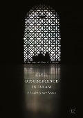Civil Disobedience in Islam - Muhammad Haniff Hassan