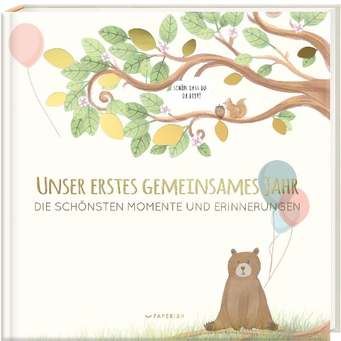 Babyalbum - UNSER ERSTES GEMEINSAMES JAHR - Pia Loewe