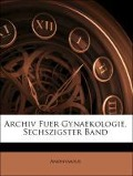 Archiv Fuer Gynaekologie, Sechszigster Band - Anonymous