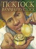Ticktock Banneker's Clock - Shana Keller