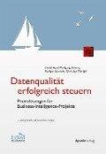 Datenqualität erfolgreich steuern - Detlef Apel, Wolfgang Behme, Rüdiger Eberlein, Christian Merighi