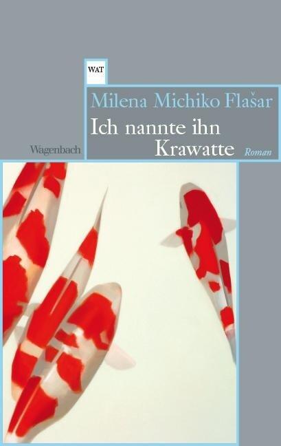 Ich nannte ihn Krawatte - Milena Michiko FlaSar