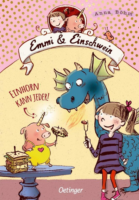 Emmi und Einschwein. Einhorn kann jeder! - Anna Böhm
