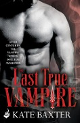 The Last True Vampire: Last True Vampire 1 - Kate Baxter