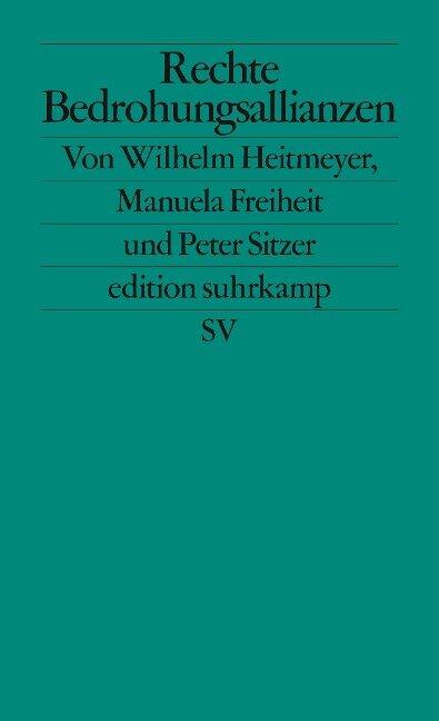 Rechte Bedrohungsallianzen - Wilhelm Heitmeyer