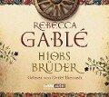 Hiobs Brüder - Rebecca Gablé, Marcel Schweder