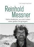 Reinhold Messner - Christoph Spöcker