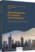 Kommunikation für Banken und Versicherer - Marcus Reinmuth, Inga Kastens, Patrick Voßkamp