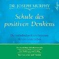 Schule des positiven Denkens - Joseph Murphy
