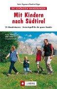 Wanderführer - Mit Kindern nach Südtirol - Manfred Föger, Karin Pegoraro