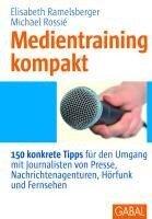 Medientraining kompakt - Elisabeth Ramelsberger, Michael Rossié