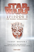 Star Wars(TM) - Episode I - Die dunkle Bedrohung - Terry Brooks