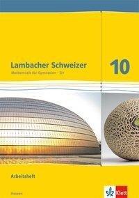 Lambacher Schweizer. 10. Schuljahr G9. Arbeitsheft plus Lösungsheft. Neubearbeitung. Hessen -
