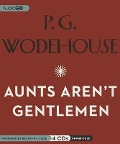 Aunts Aren T Gentlemen - P. G. Wodehouse