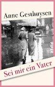 Sei mir ein Vater - Anne Gesthuysen