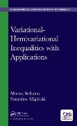 Variational-Hemivariational Inequalities with Applications - Stanislaw Migorski, Mircea Sofonea