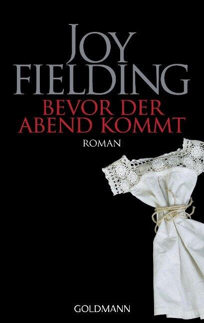 Bevor der Abend kommt - Joy Fielding