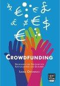 Crowdfunding: Grundlagen und Strategien für Kapitalsuchende und Geldgeber - Ilona Orthwein