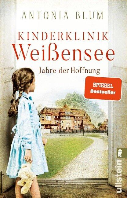 Kinderklinik Weißensee - Jahre der Hoffnung - Antonia Blum