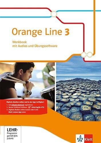 Orange Line 3. Workbook mit Audio-CD und Übungssoftware. Kl. 7. Ausgabe 2014 -