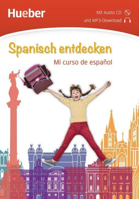 Spanisch entdecken. Mi curso de español. Buch mit Audio-CD -