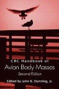 CRC Handbook of Avian Body Masses, Second Edition - Jr. John B. Dunning