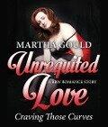 Unrequited Love - Martha Gould