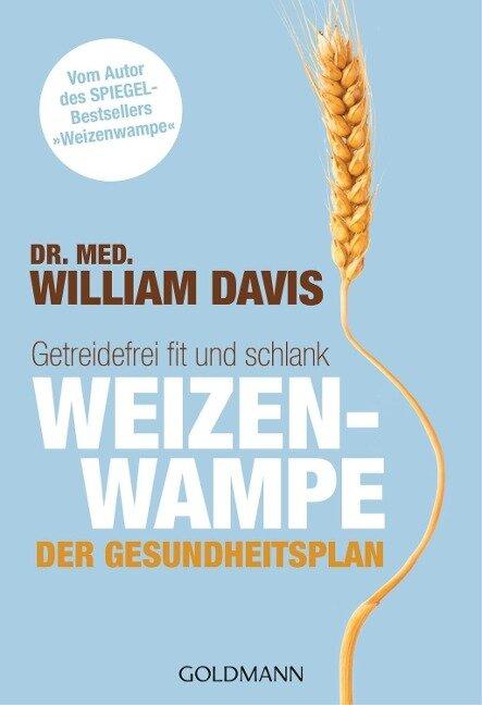 Weizenwampe - Der Gesundheitsplan - William Davis