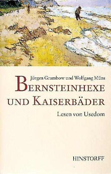 Bernsteinhexe und Kaiserbäder - Wolfgang Müns, Jürgen Grambow