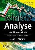 Technische Analyse der Finanzmärkte. Inkl. Workbook - John J. Murphy