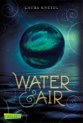 Water & Air - Laura Kneidl