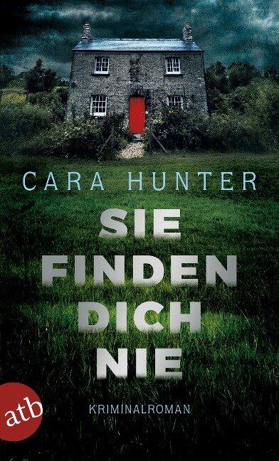Sie finden dich nie - Cara Hunter