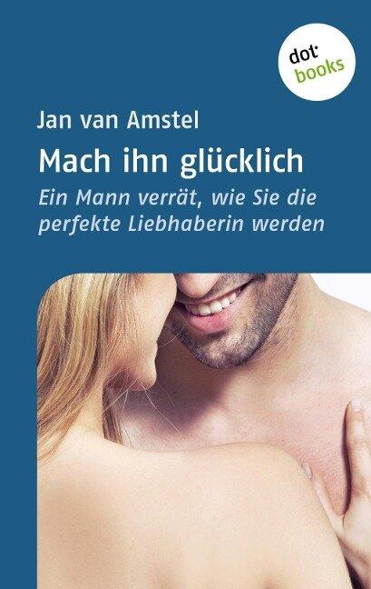 Mach ihn glücklich - Jan van Amstel
