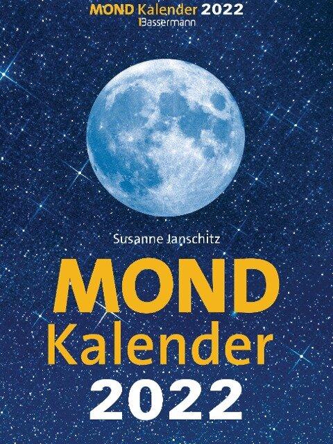 Mondkalender 2022. Der beliebteste Tagesabreißkalender seit über 20 Jahren. - Susanne Janschitz