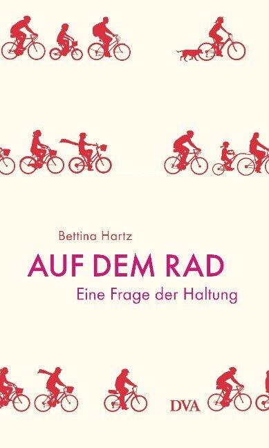 Auf dem Rad - Bettina Hartz
