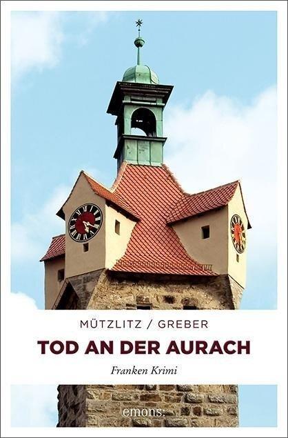 Tod an der Aurach - Henning Mützlitz, Bernd Greber