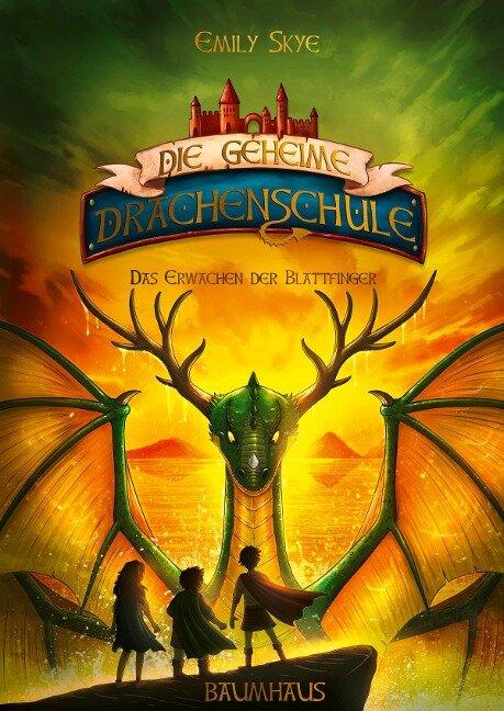 Die geheime Drachenschule - Das Erwachen der Blattfinger - Emily Skye