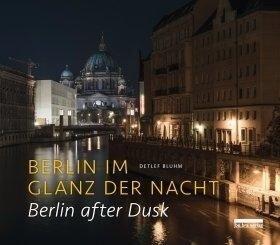 Berlin im Glanz der Nacht / Berlin after dusk - Detlef Bluhm