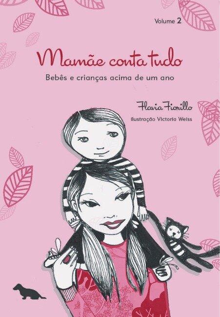 Mamãe conta tudo - Vol. 2 - Flavia Fiorillo