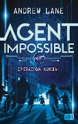 AGENT IMPOSSIBLE - Operation Mumbai - Andrew Lane