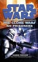 Star Wars: The Clone Wars - No Prisoners - Karen Traviss