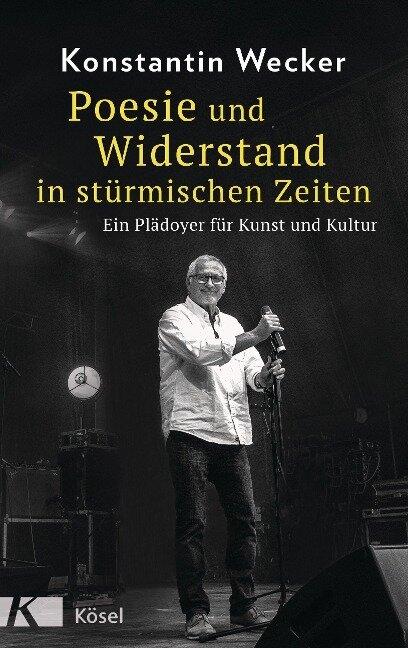 Poesie und Widerstand in stürmischen Zeiten - Konstantin Wecker