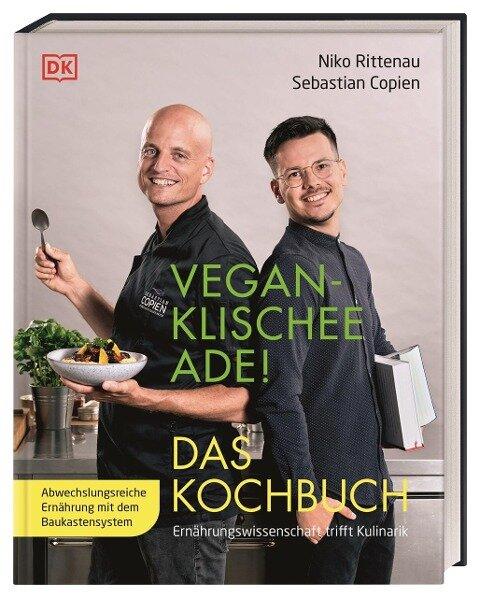 Vegan-Klischee ade! Das Kochbuch - Niko Rittenau, Sebastian Copien