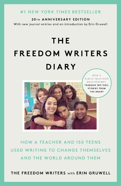 The Freedom Writers Diary. 10th Anniversary Edition - Erin Gruwell, Erin Gruwell